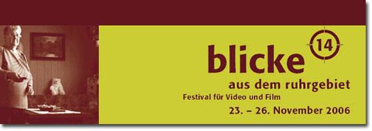 blicke aus dem ruhrgebiet. festival für video und film. 23. - 26. november 2006